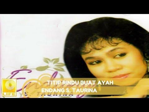 Free Download Endang S. Taurina - Titip Rindu Buat Ayah Mp3 dan Mp4