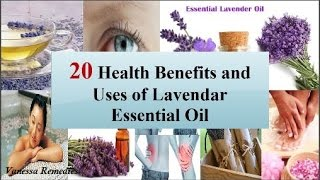 Top 20 Health Benefits and Uses of Lavendar Essential Oil