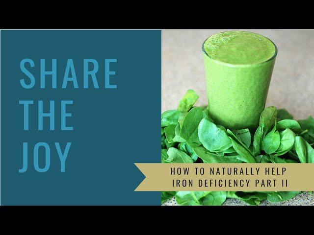 Share the Joy #120 Iron Deficiency Part II