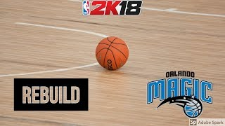 2K18 REBUILD : CAN THE MAGIC FINALLY BRING HOME A TITLE? | GIVEAWAY!!