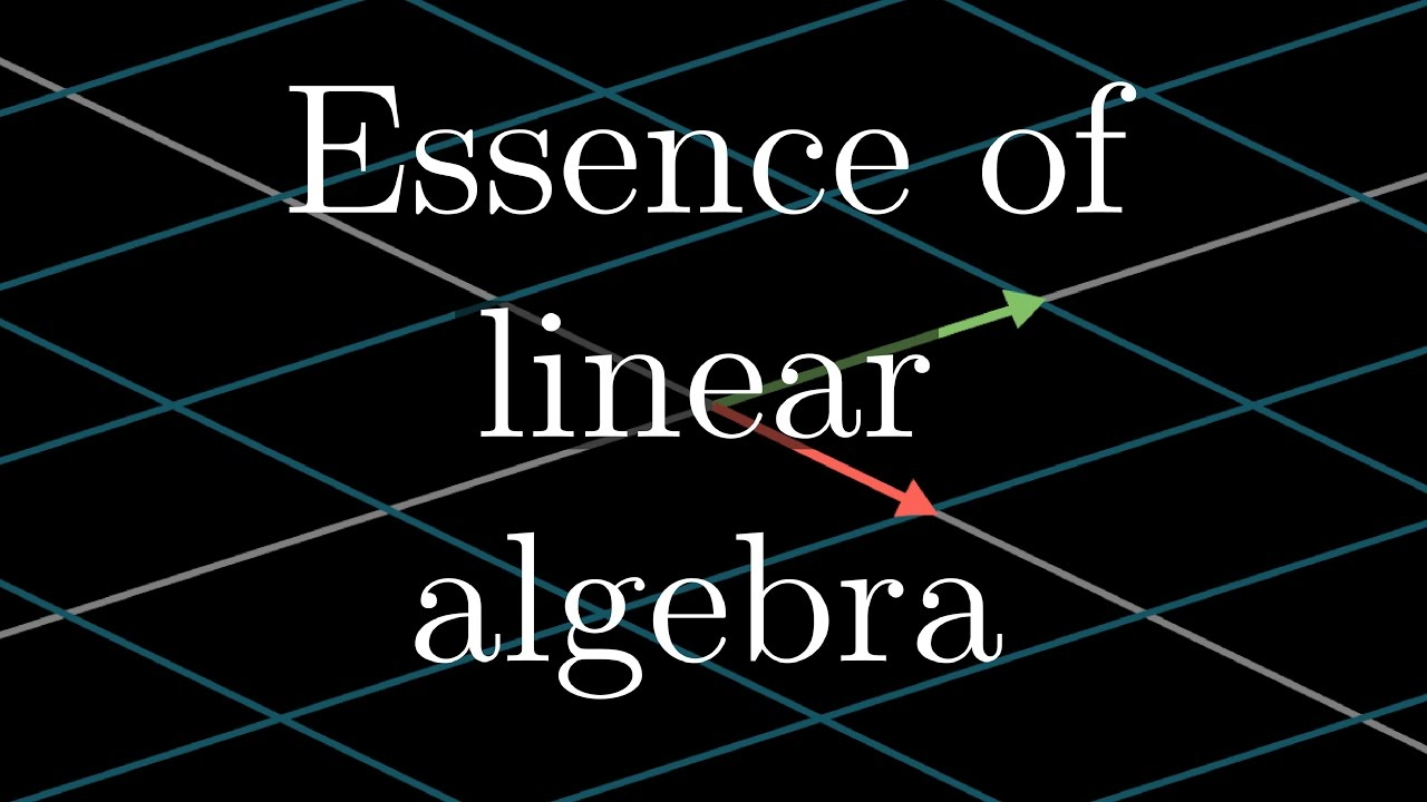 essence of linear algebra preview youtube