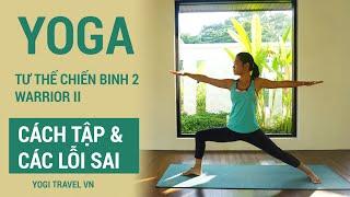 Các LỖI SAI KHI TẬP YOGA -  động tác yoga chiến binh số 2 - warrior 2 |  Bài tập Yoga tại nhà