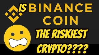 Is Binance coin BNB the most risky crypto? Should you sell your BNB?