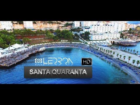 Santa Quaranta, Sarande - LeDron Production