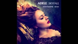 Adele - Skyfall (Montmartre Remix)