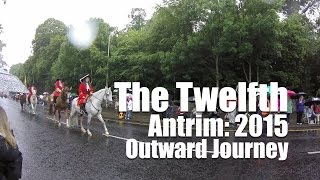 The Twelfth | Antrim 2015 | Outward Journey