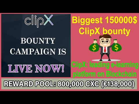 Biggest 150000$ ClipX bounty || ClipX: leading e-learning platform on Blockchain || Very Important