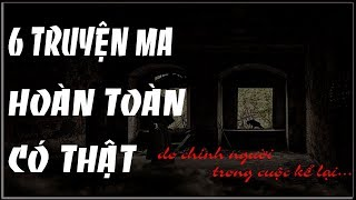 6 TRUYỆN MA CÓ THẬT DO CHÍNH NGƯỜI TRONG CUỘC KỂ LẠI - MC ANH TÚ