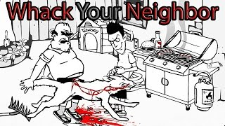 Whack Your Neighbor: 32 Different Ways? HOLY MOLY!!!