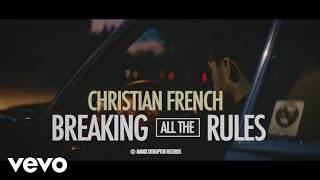 Смотреть клип Christian French - Breaking All The Rules