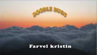 Doodle Bugs   Farvel Kristin