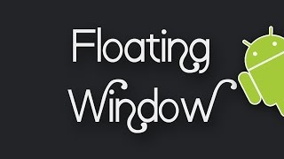 How To Create Floating Window In Android