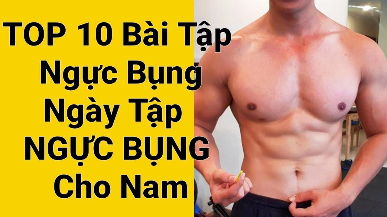 Top 10 Bài Tập Ngực Bụng Tốt Nhất Cho Nam – Lịch Tập Ngày Ngực Bụng – Junie HLV Ryan Long Fitness