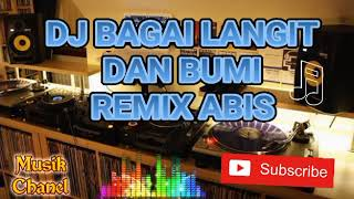 Download lagu DJ REMIX BAGAI LANGIT DAN BUMI MP3