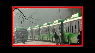 Breaking News | Delhi govt request for 1,000 buses under scanner: Standard-floor buses not disabled