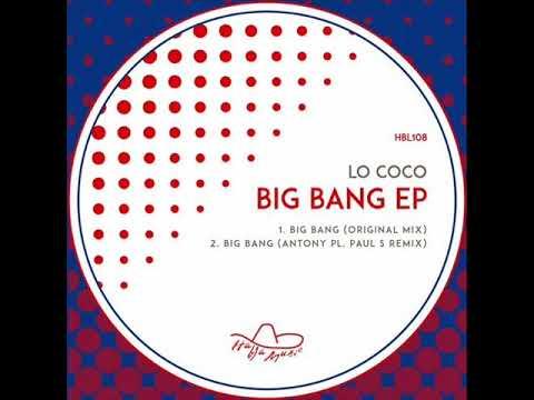 Lo Coco - Big Bang (Antony PL, Paul S Remix)