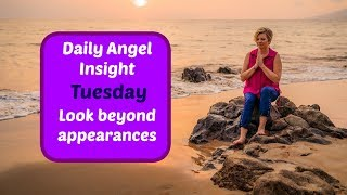 Daily Angel Insight TUESDAY 💜 Look beyond appearances