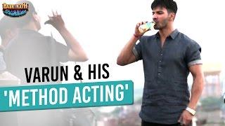 Varun and his 'method acting' - Badrinath Ki Dulhania | Varun Dhawan | Alia Bhatt
