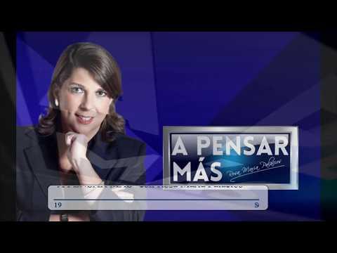 A PENSAR MÁS CON ROSA MARÍA PALACIOS 13/08/19