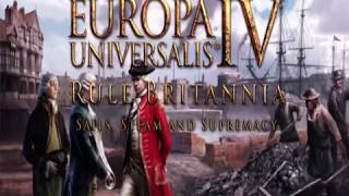 EUROPA UNIVERSALIS IV Rule Britannia - Official Release Trailer 2018