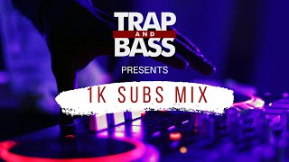 Trap and Bass Exclusive Mix - 1k Sub Mix [FREE]