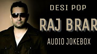 Raj Brar - Audio Jokebox || Raj Brar || Punjabi Song