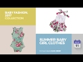 Summer Baby Girl Clothes Baby Fashion, 2017 Collection