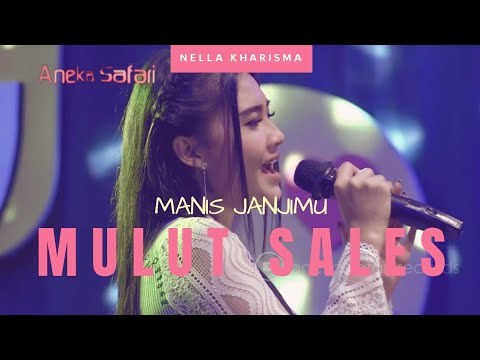 Nella Kharisma - Mulut Sales ( Manis Janjimu ) ( Official Music Video ANEKA SAFARI ) #music
