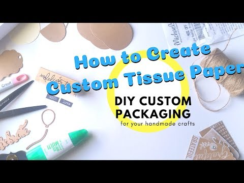DIY Custom Tissue Paper for Your Etsy Handmade Product Packaging