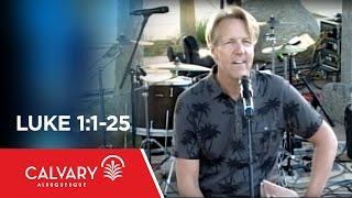 Luke 1:1-25 - Skip Heitzig