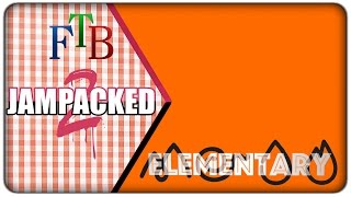 [First Look] FTB JamPacked 2 :: Elementary