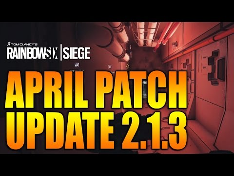 Rainbow Six Siege - In Depth: APRIL PATCH UPDATE 2.1.3 Changes and Fixes