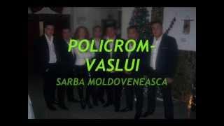 FORMATIA POLICROM-VASLUI SARBA MOLDOVENEASCA