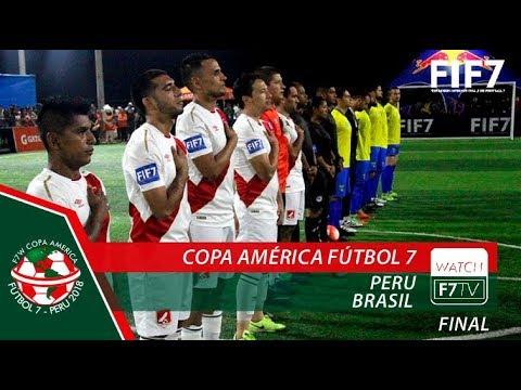 Copa América Fútbol 7 - 2018 - Final - Peru x Brasil (MAS)