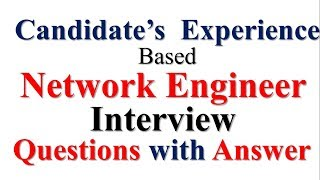 Network Engineer interview Question with Answer || Candidate experience || Experience and Fresher