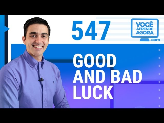 AULA DE INGLÊS 547 Good and bad luck TRAVEL_VIDEO