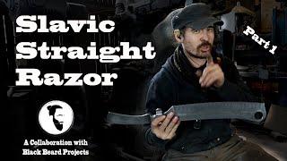 Slavic Straight Razor - Collab with Black Beard Projects
