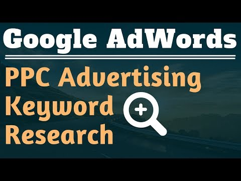 Google AdWords Keyword Research Tutorial for Pay Per Click (PPC) Advertising Campaigns