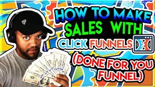 How  To Make Sales On With Click Funnels Affiliate Program Done For You Funnel