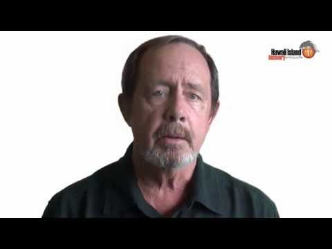 John Hibscher - Why choose Hawaii Island Recovery, Alcohol and Drugs Treatment Center