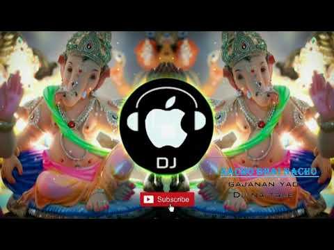 Moriya Re Bapaa Moriya DJ_REMIX 2018 (મોરિયા રે બાપા મોરિયા) Nacho Bhai Nacho Garvo Gajanan Yao