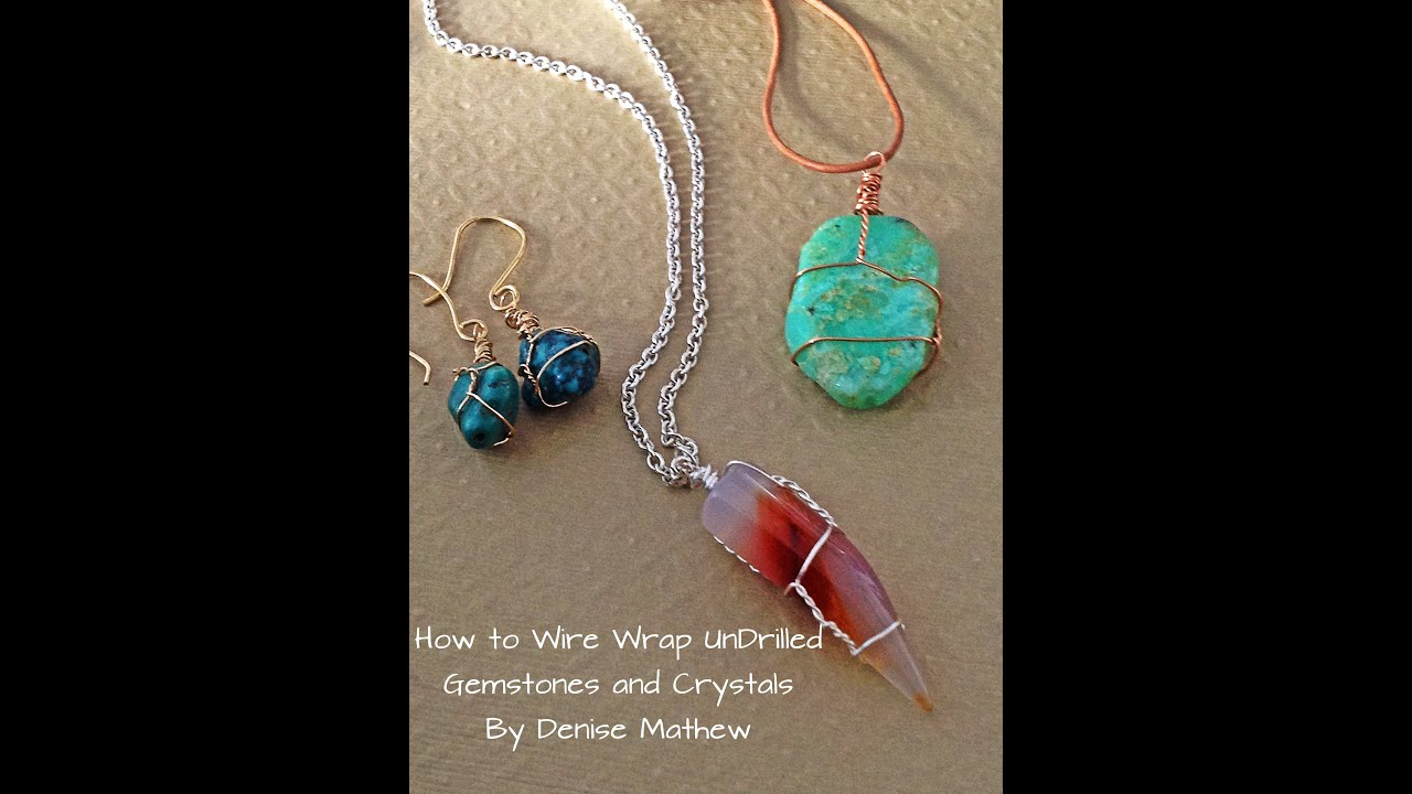 How to wire wrap crystals and tumbled stones by denise for How to make rock jewelry