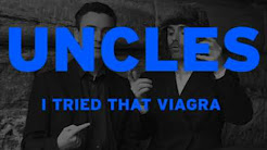 Uncles - I Tried That Viagra (Explicit)
