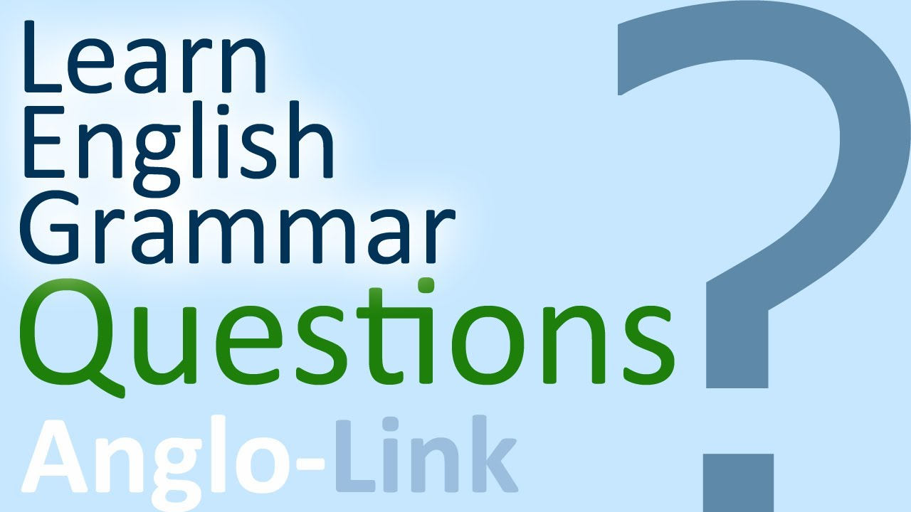 Questions - Learn English Grammar