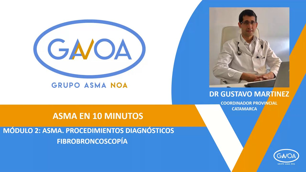 ASMA EN 10 MINUTOS | MODULO 2 | 7  FIBROBRONCOSCOPIA DR. GUSTAVO MARTINEZ
