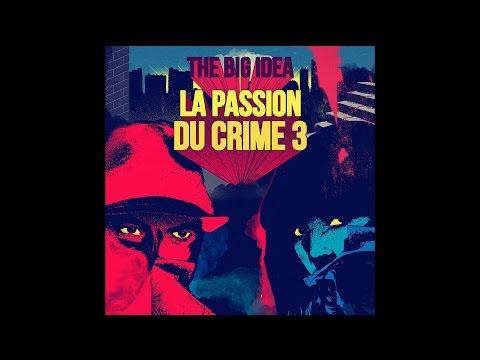 The Big Idea - La Passion du Crime 3 (Full album)