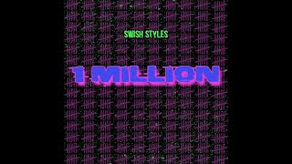 1 Million - Swish Styles (Part 2: Requiem for a Dream)