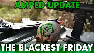 Amped Update - The Blackest Friday