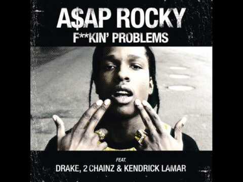 ASAP Rocky - Fuckin' Problems ft Drake, 2 Chainz  Kendrick Lamar