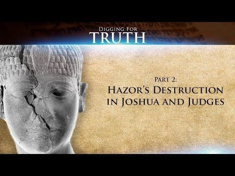 Hazor's Destruction In Joshua/Judges: Digging For Truth Episode 61 (Part Two)